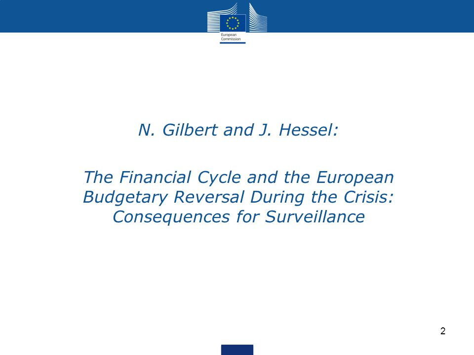N. Gilbert and J. Hessel: The Financial Cycle and the European Budgetary Reversal During the Crisis: Consequences for Surveillance 2