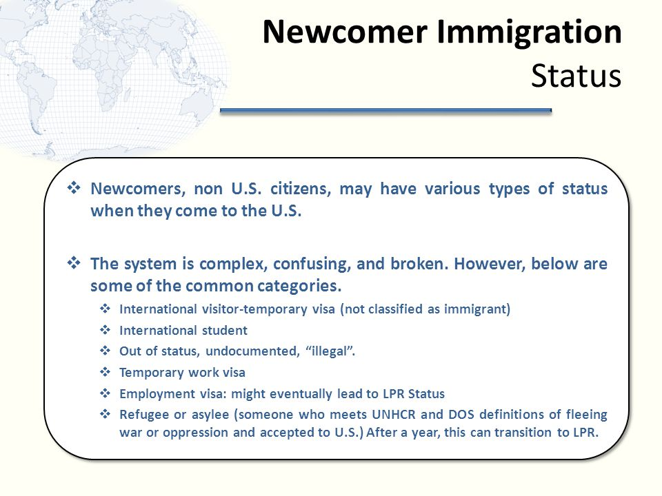 Newcomer Immigration Status  Newcomers, non U.S.