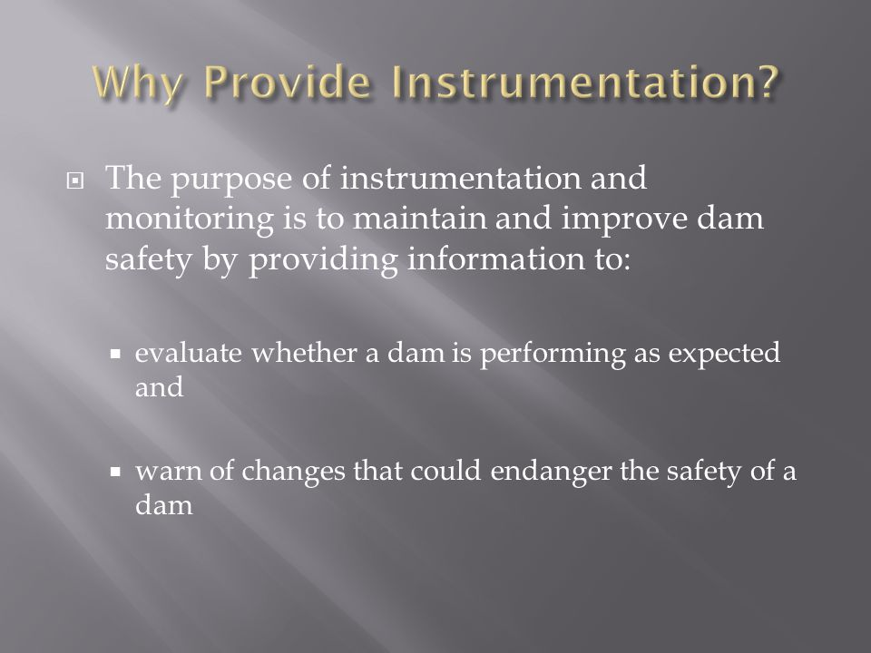  Monitoring water pressures  Data is obtained at discrete points  Regular visual monitoring