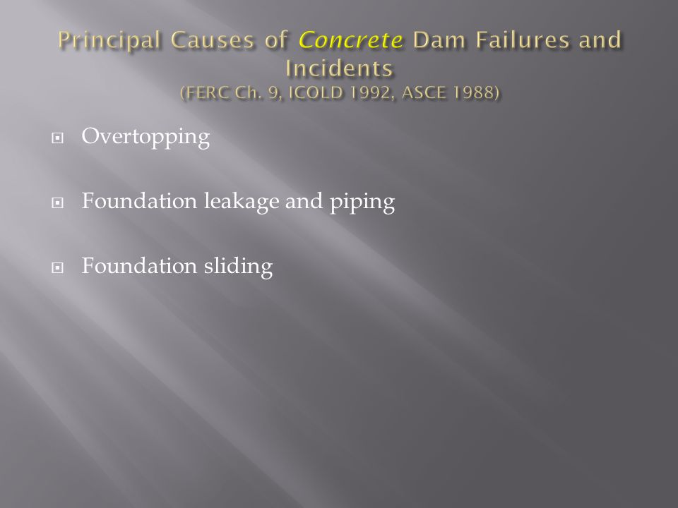  Overtopping  Foundation leakage and piping  Foundation sliding