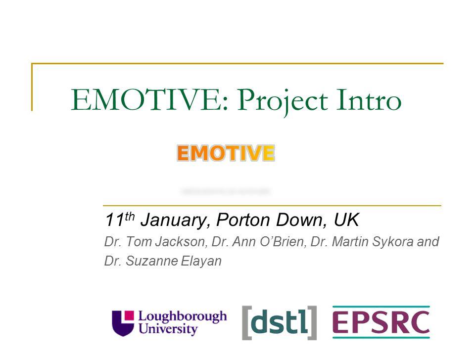 EMOTIVE: Project Intro 11 th January, Porton Down, UK Dr.