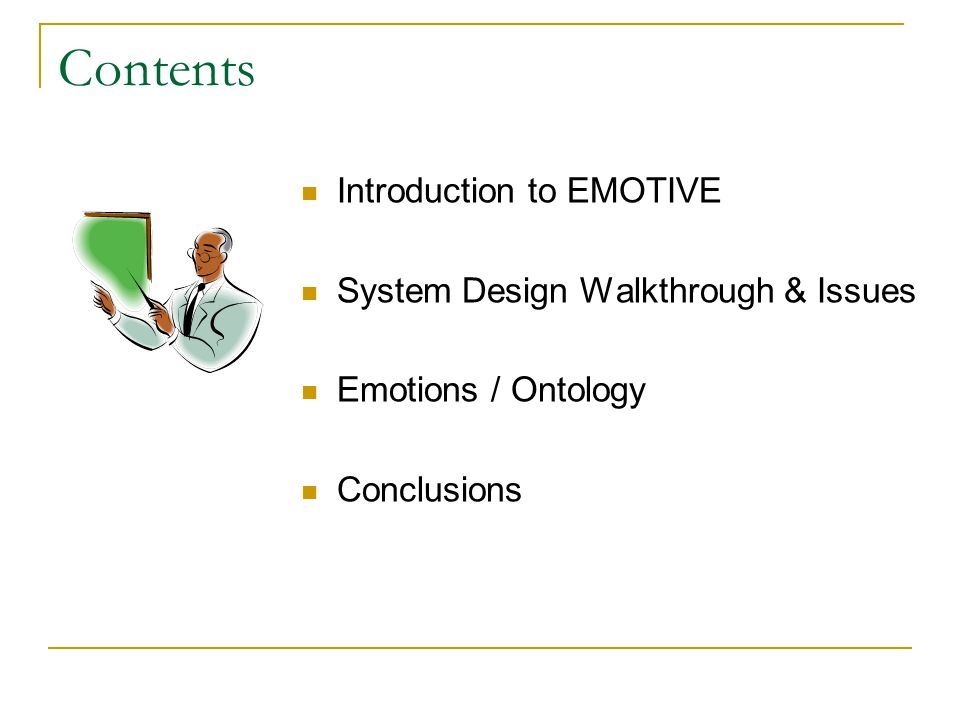 Contents Introduction to EMOTIVE System Design Walkthrough & Issues Emotions / Ontology Conclusions