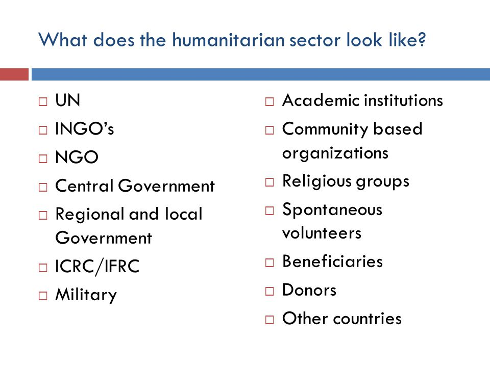What does the humanitarian sector look like.
