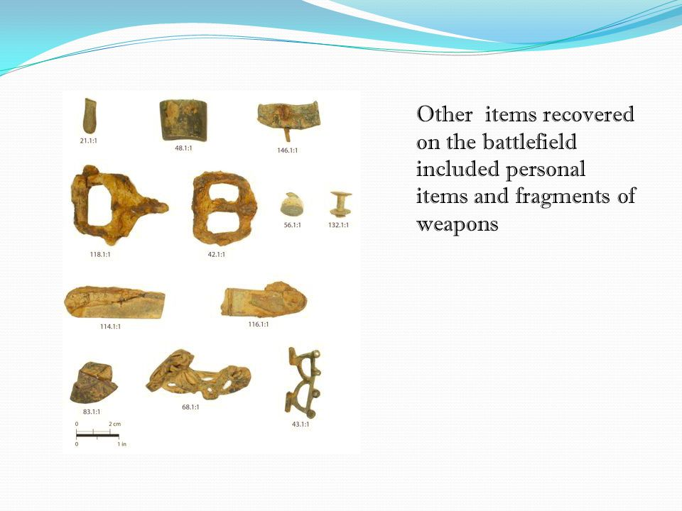 Other items recovered on the battlefield included personal items and fragments of weapons