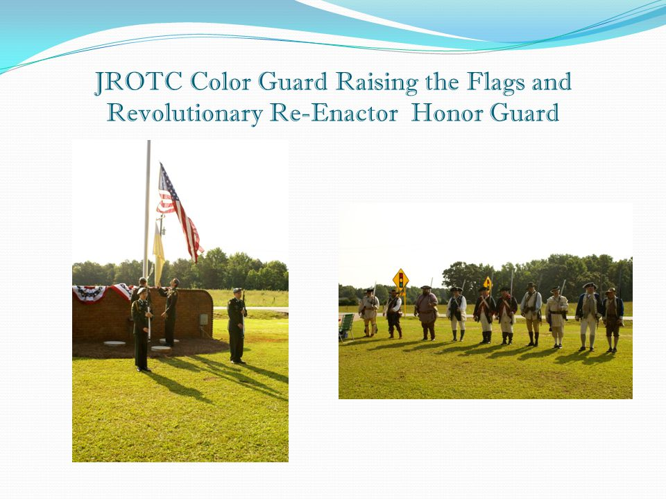 JROTC Color Guard Raising the Flags and Revolutionary Re-Enactor Honor Guard