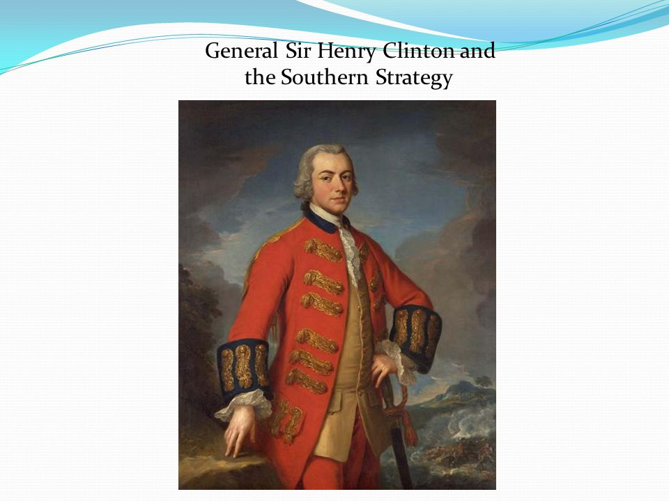 General Sir Henry Clinton and the Southern Strategy