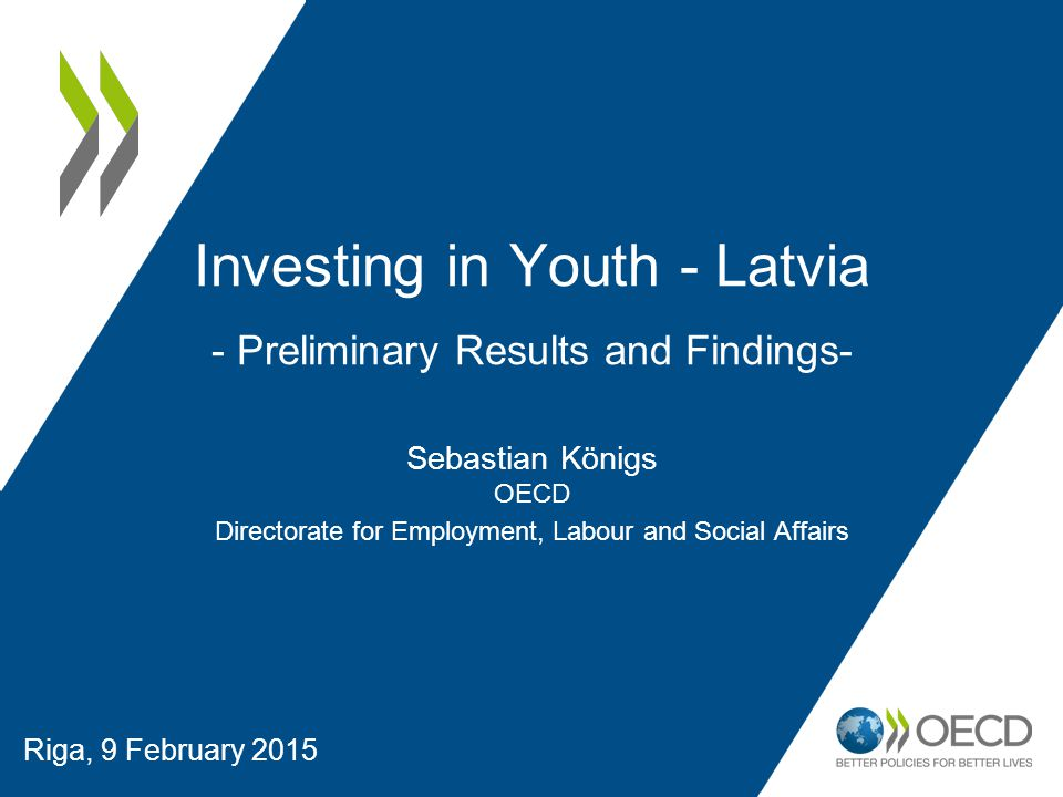Missions in 2014: Australia, Latvia and Norway December 2014: Issues Paper on Investing in Youth February 2015: Working Paper: NEET Youth in the Aftermath of the Crisis Missions planned for 2015 (so far): Sweden and Japan State of affairs: on-going / upcoming country reviews 2