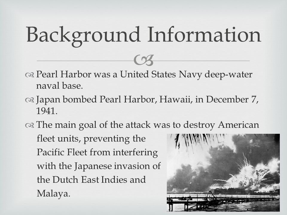   Pearl Harbor was a United States Navy deep-water naval base.