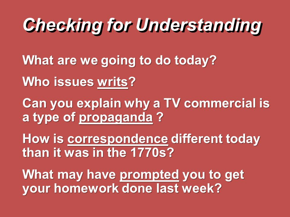 What are we going to do today? Who issues writs? Can you explain why a TV commercial is a type of propaganda ? How is correspondence different today t