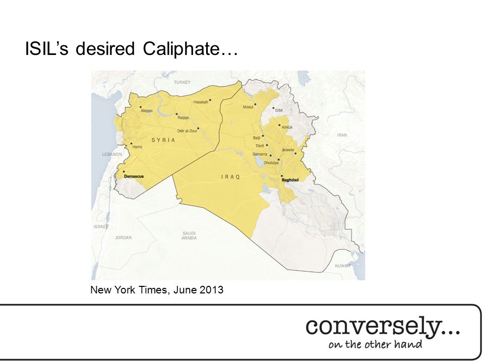 ISIL's desired Caliphate… New York Times, June 2013