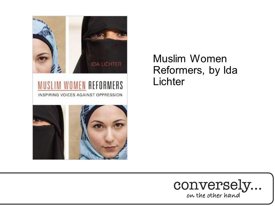 Muslim Women Reformers, by Ida Lichter