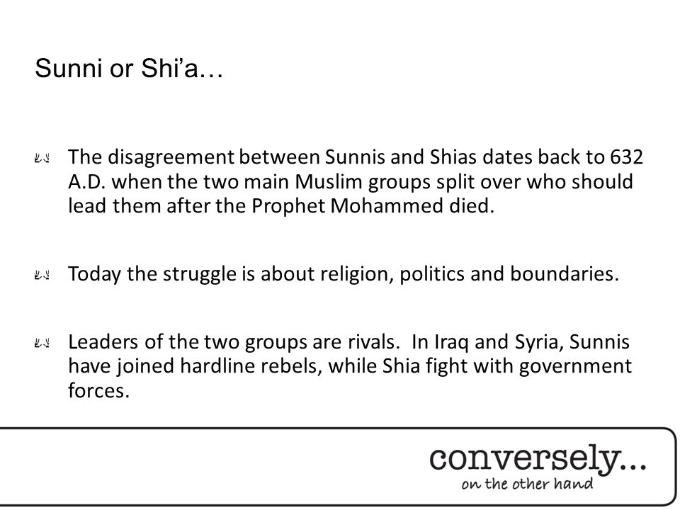 The disagreement between Sunnis and Shias dates back to 632 A.D.