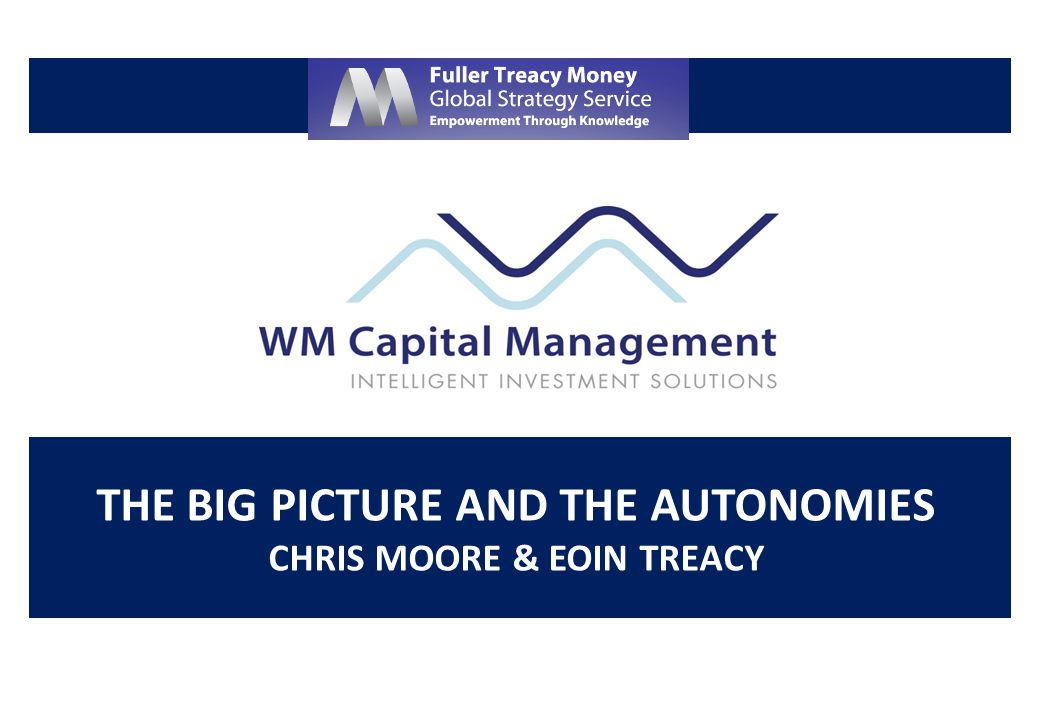 THE BIG PICTURE AND THE AUTONOMIES CHRIS MOORE & EOIN TREACY