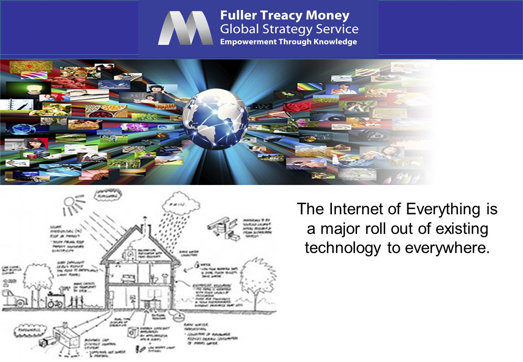 The Internet of Everything is a major roll out of existing technology to everywhere.