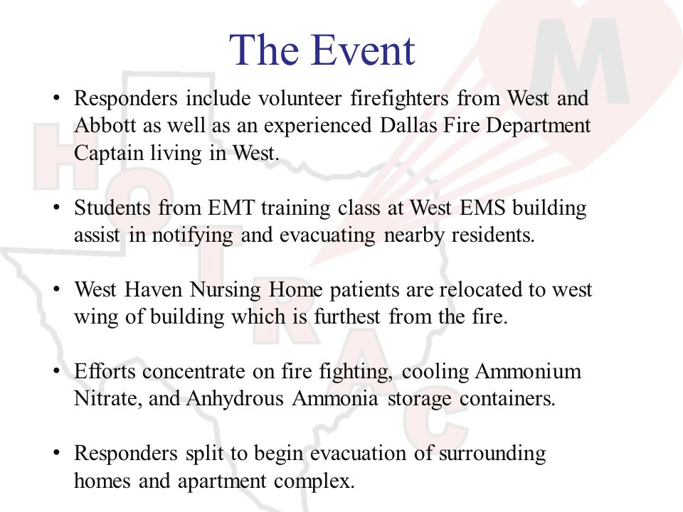 The Event Responders include volunteer firefighters from West and Abbott as well as an experienced Dallas Fire Department Captain living in West.