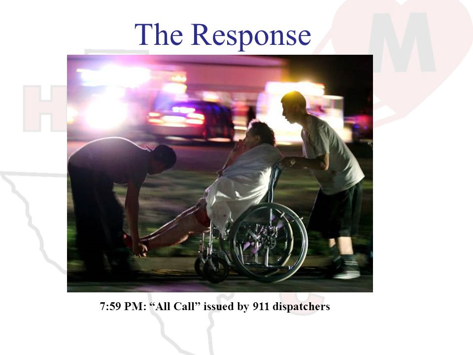 The Response 7:59 PM: All Call issued by 911 dispatchers
