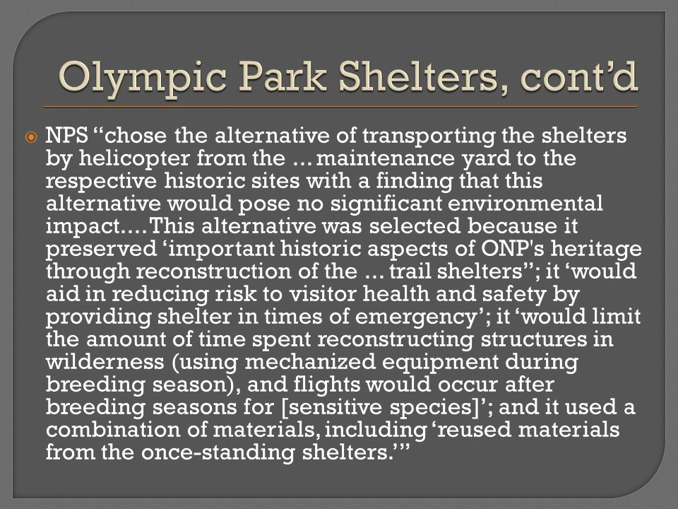  NPS chose the alternative of transporting the shelters by helicopter from the...