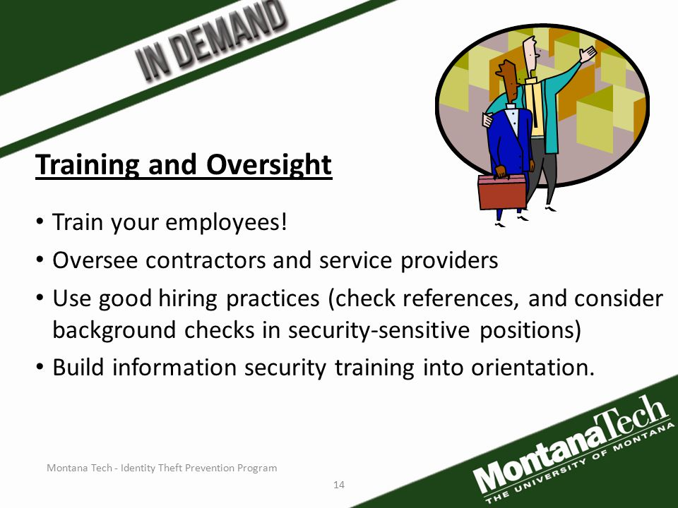 Montana Tech - Identity Theft Prevention Program 14 Training and Oversight Train your employees.