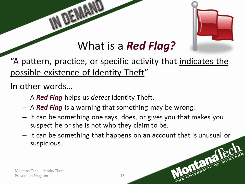 Montana Tech - Identity Theft Prevention Program15 What is a Red Flag.