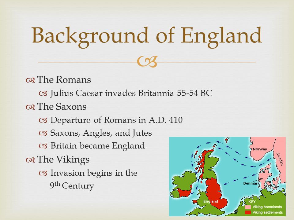   The Romans  Julius Caesar invades Britannia 55-54 BC  The Saxons  Departure of Romans in A.D.
