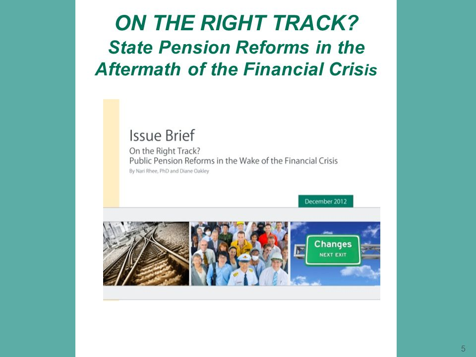 ON THE RIGHT TRACK? State Pension Reforms in the Aftermath of the Financial Cris is 5