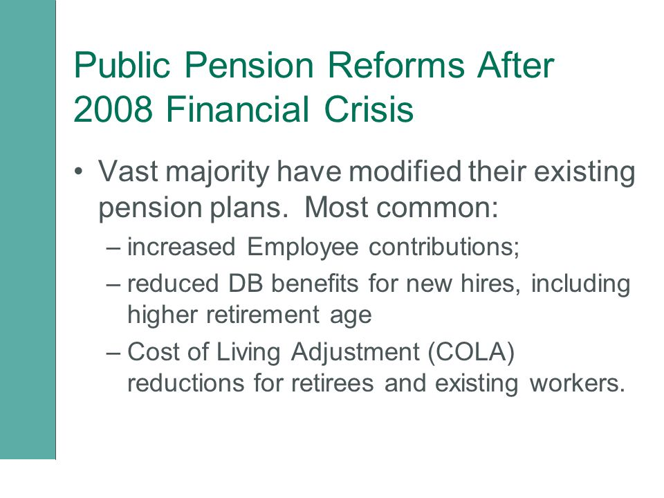 Public Pension Reforms After 2008 Financial Crisis Vast majority have modified their existing pension plans.