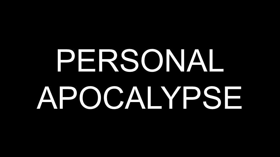 PERSONAL APOCALYPSE