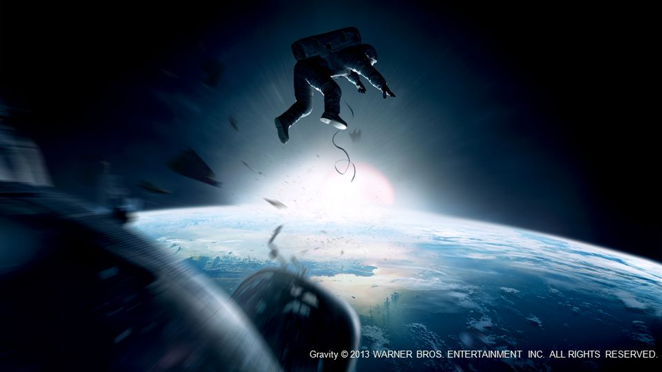 Gravity © 2013 WARNER BROS. ENTERTAINMENT INC. ALL RIGHTS RESERVED.