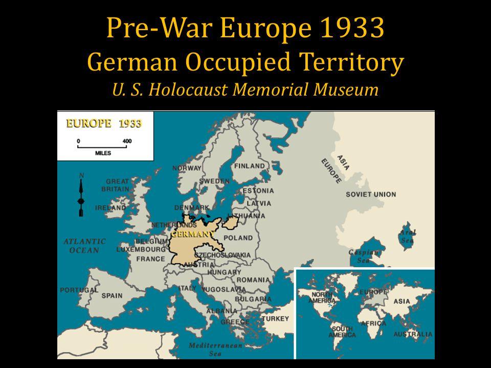 Pre-War Europe 1933 German Occupied Territory U. S. Holocaust Memorial Museum