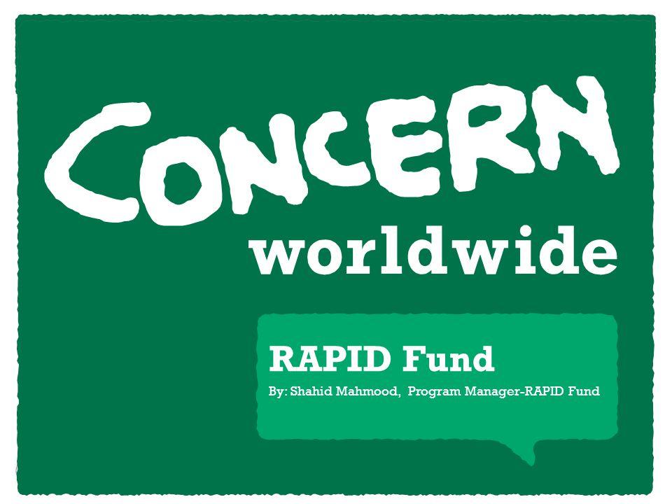RAPID Fund By: Shahid Mahmood, Program Manager-RAPID Fund