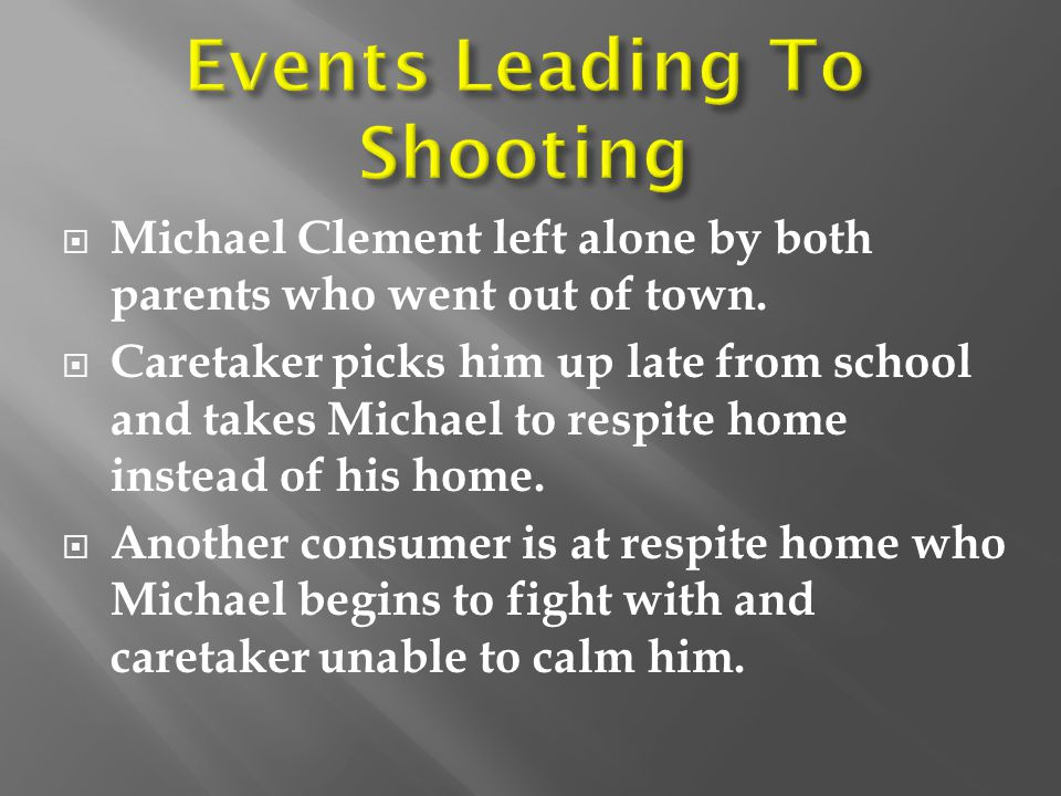  Michael Clement left alone by both parents who went out of town.