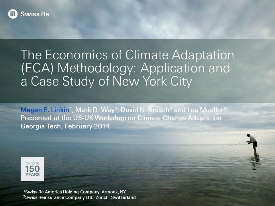 M. Linkin, Swiss Re | 7 February 2014 | US-UK Workshop on CCA Introduction 2