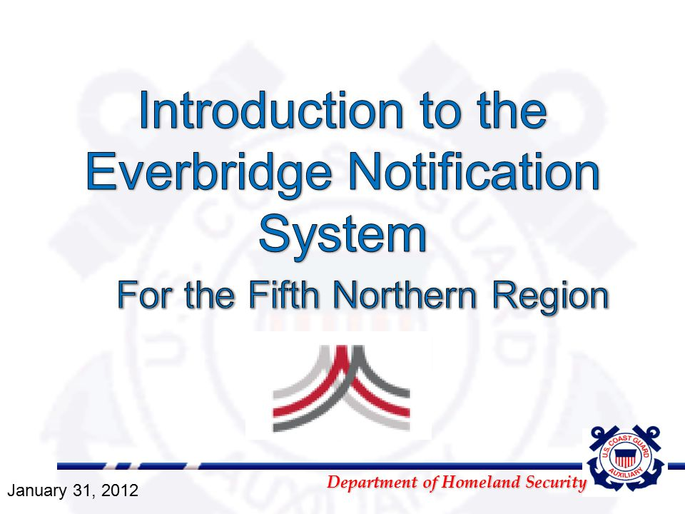 Department of Homeland Security The USCG Auxiliary has chosen Everbridge as it's rapid notification service for both emergency and non-emergency communications.
