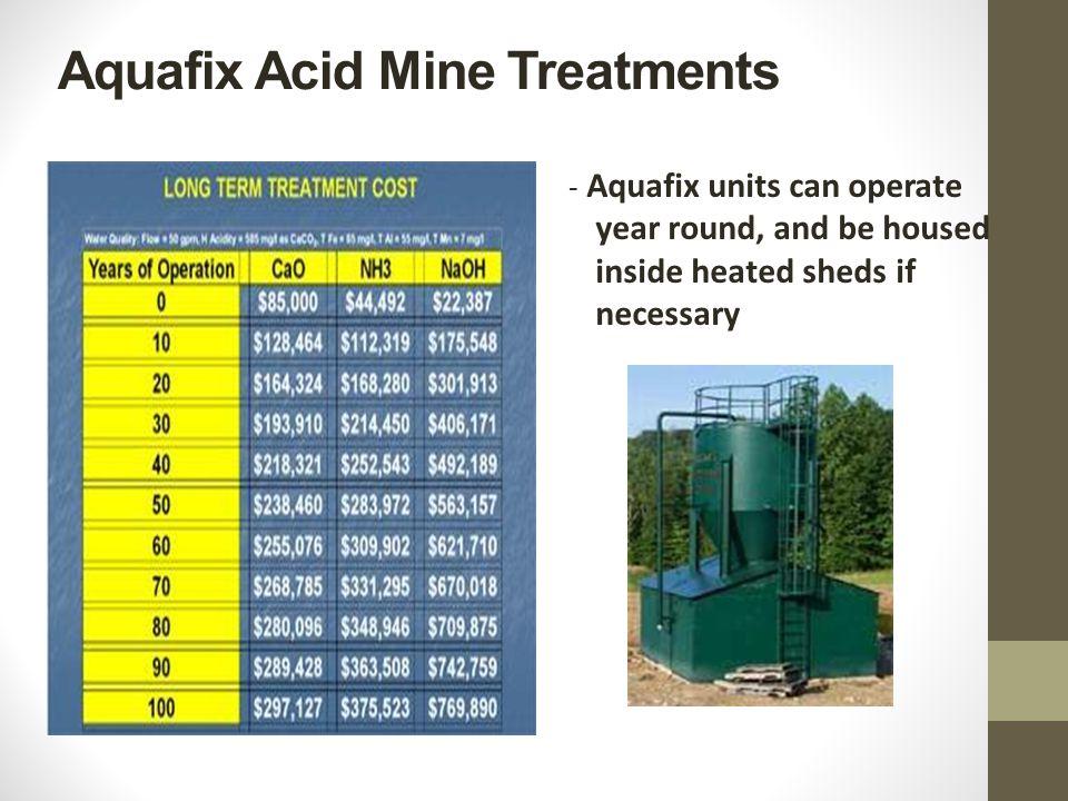 Aquafix Acid Mine Treatments - Aquafix units can operate year round, and be housed inside heated sheds if necessary