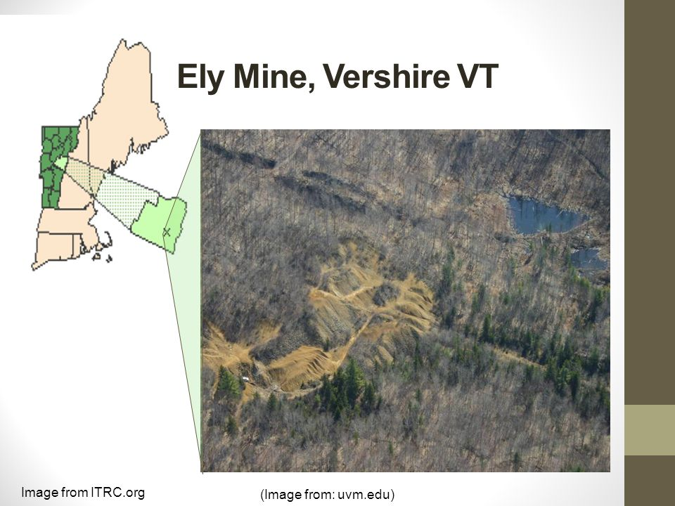 Ely Mine In operation 1821-1905.1,800 acre property, 275-300 acres used for mining activities.
