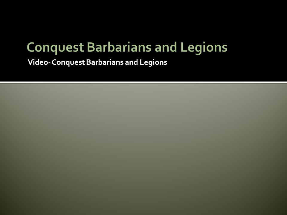 Video- Conquest Barbarians and Legions