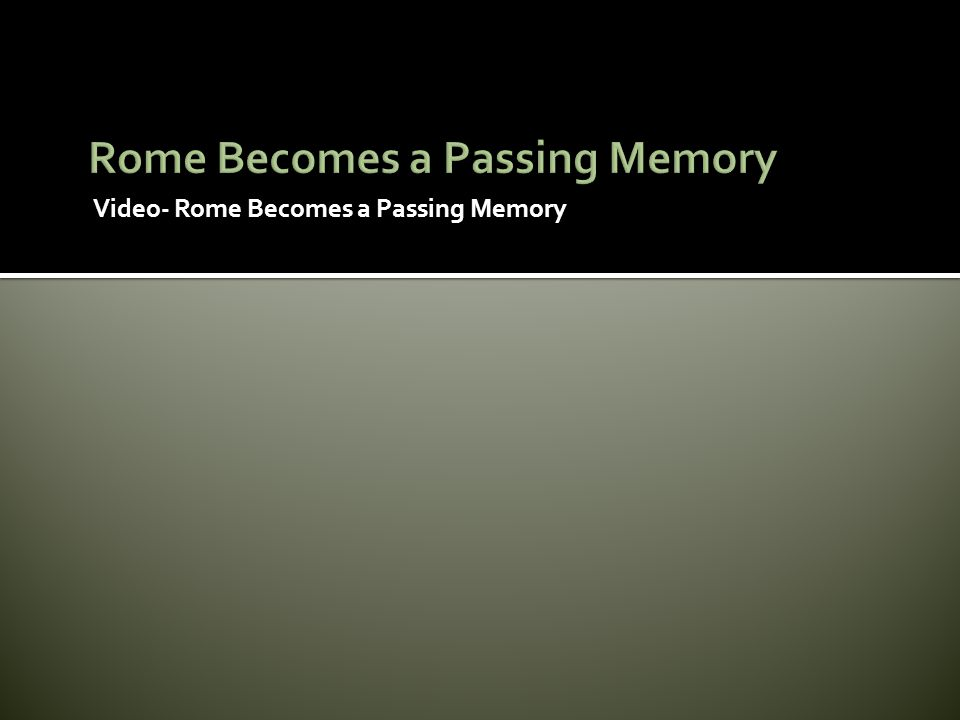 Video- Rome Becomes a Passing Memory