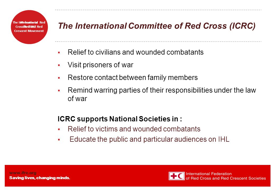 www.ifrc.org Saving lives, changing minds. Welcome to the IFRC The International Red Cross Red and Red Crescent Movement The International Committee o