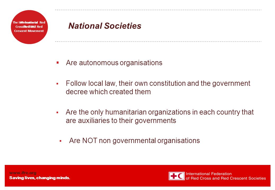 www.ifrc.org Saving lives, changing minds. Welcome to the IFRC The International Red Cross Red and Red Crescent Movement National Societies  Are auto