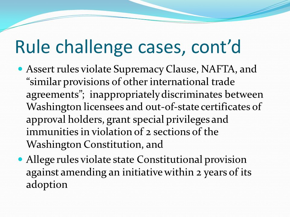 "Rule challenge cases, cont'd Assert rules violate Supremacy Clause, NAFTA, and ""similar provisions of other international trade agreements""; inappropr"