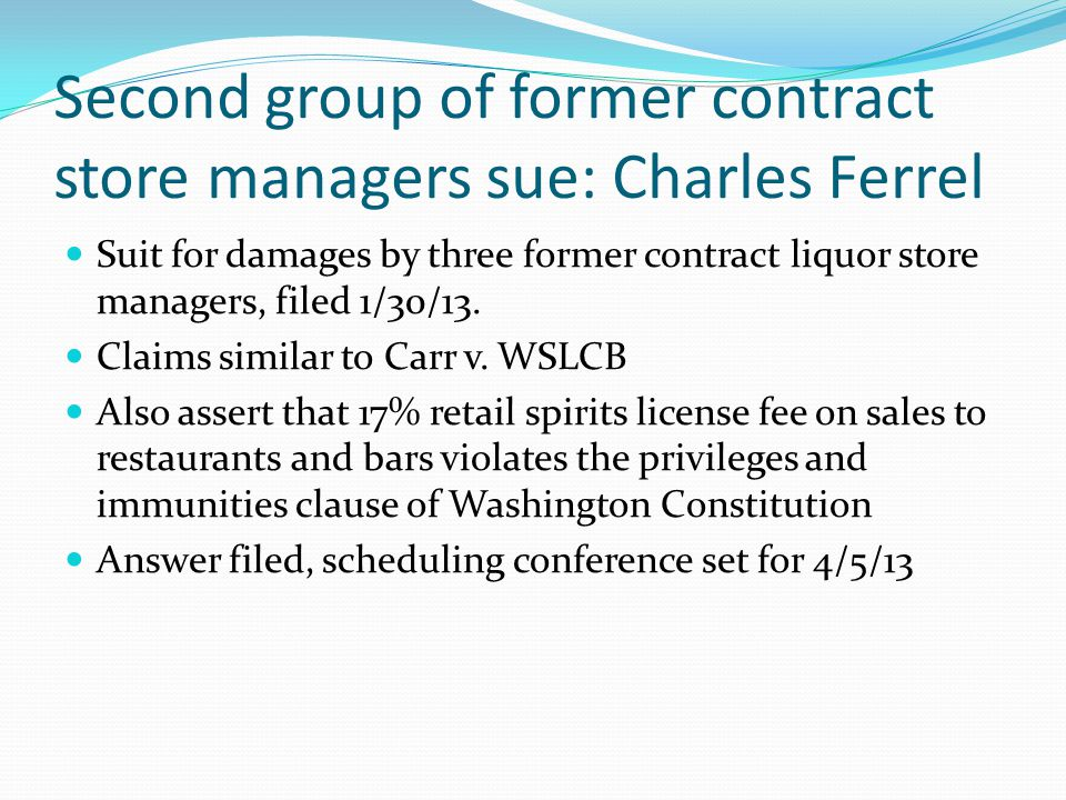 Second group of former contract store managers sue: Charles Ferrel Suit for damages by three former contract liquor store managers, filed 1/30/13. Cla