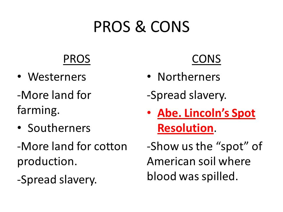 PROS & CONS PROS Westerners -More land for farming.