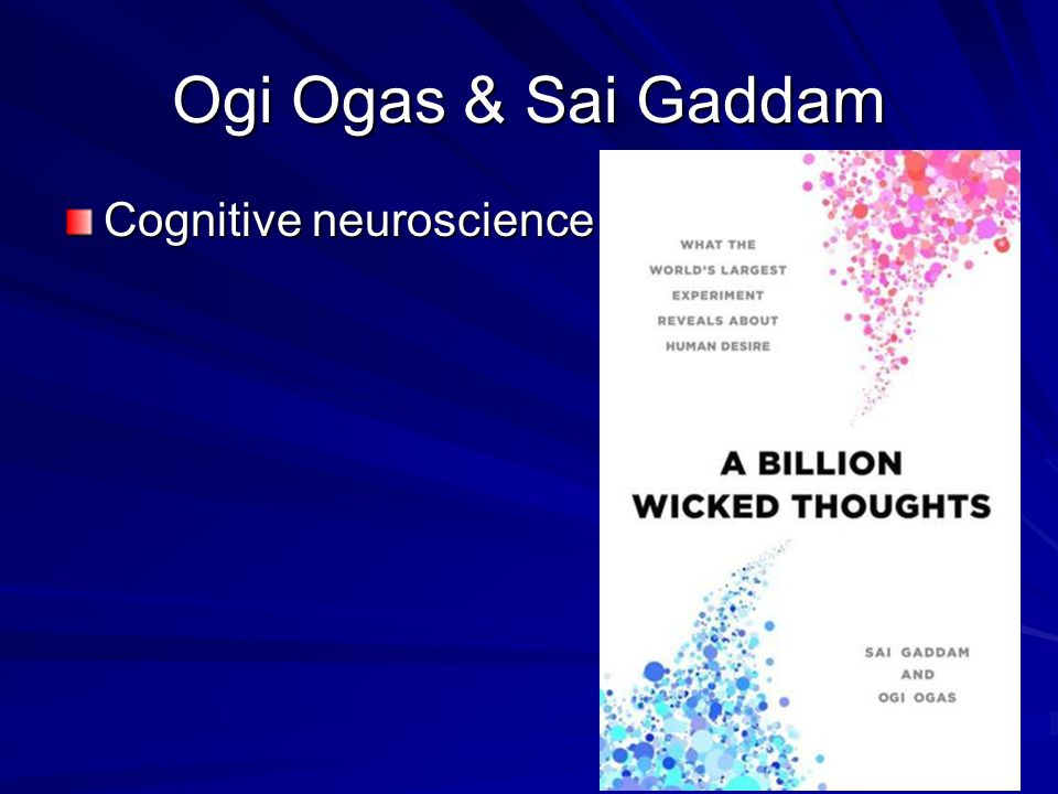 Ogi Ogas & Sai Gaddam Cognitive neuroscience