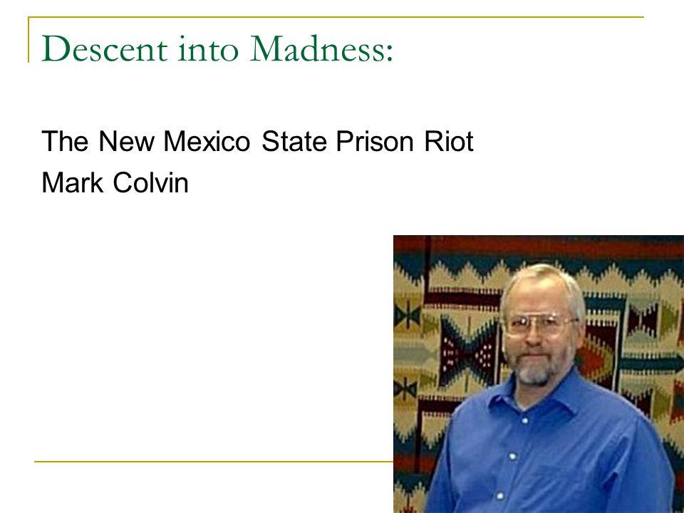 Descent into Madness: The New Mexico State Prison Riot Mark Colvin