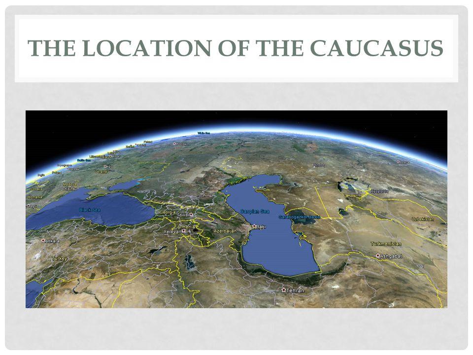 THE LOCATION OF THE CAUCASUS
