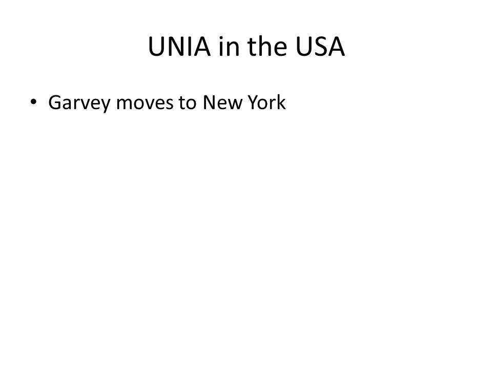UNIA in the USA Garvey moves to New York