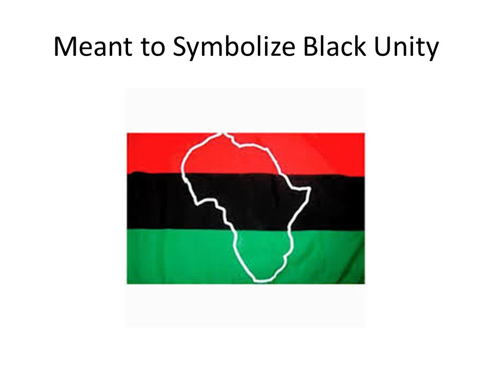 Meant to Symbolize Black Unity