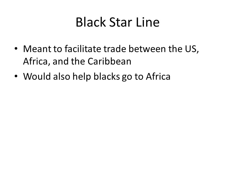 Meant to facilitate trade between the US, Africa, and the Caribbean Would also help blacks go to Africa