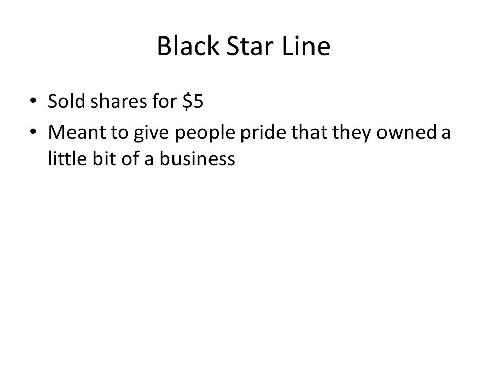 Black Star Line Sold shares for $5 Meant to give people pride that they owned a little bit of a business