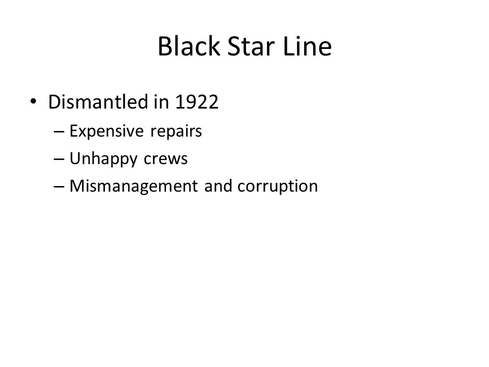 Black Star Line Dismantled in 1922 – Expensive repairs – Unhappy crews – Mismanagement and corruption